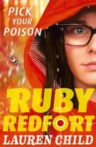 Pick Your Poison (Ruby Redfort, Book 5) ebook by Lauren Child