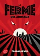 La ferme des animaux eBook by George Orwell, Stéphane Labbe
