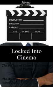Locked Into Cinema ebook by Phil Mershon