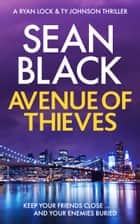 Avenue of Thieves ebook by Sean Black