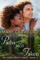 Paths Not Taken ebook by Mary Crawford
