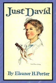 Just David ebook by Eleanor H. Porter,Helen Mason Grose (Illustrator)