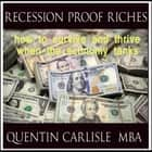 Recession Proof Riches audiobook by Quentin Carlisle, MBA