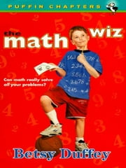 The Math Wiz ebook by Betsy Duffey,Janet Wilson