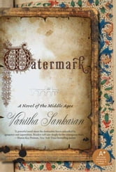 Watermark - A Novel of the Middle Ages ebook by Vanitha Sankaran
