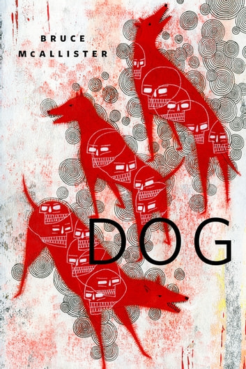 Dog - A Tor.Com Original ebook by Bruce McAllister