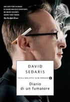 Diario di un fumatore ebook by David Sedaris, Matteo Colombo