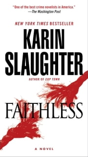 Faithless - A Novel ebook by Karin Slaughter