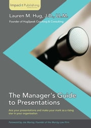 The Manager's Guide to Presentations ebook by Lauren M. Hug
