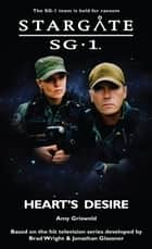 Stargate SG1-20: Heart's Desire ebook by Amy Griswold