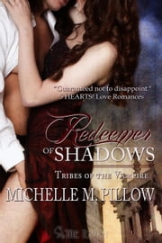 Redeemer of Shadows - Tribes of the Vampire, #1 ebook by Michelle M. Pillow