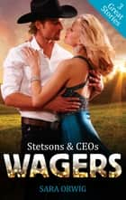 Stetsons & Ceos - Wagers - Box Set, Books 4-6 ebook by Sara Orwig
