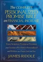 Complete Personalized Promise Bible on Financial Increase ebook by James Riddle