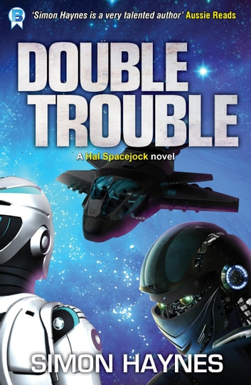 Double Trouble - Book 8 in the Hal Spacejock series ebook by Simon Haynes
