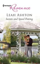 Secrets and Speed Dating ebook by Leah Ashton