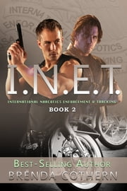 I.N.E.T. (International Narcotics Enforcement & Tracking) Book 2 ebook by Brenda Cothern