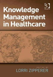 Knowledge Management in Healthcare ebook by Lorri Zipperer