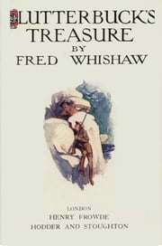 Clutterbuck's Treasure ebook by Fred Whishaw