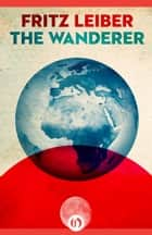 The Wanderer ebook by Fritz Leiber
