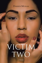 Victim Two - A Series ebook by Darren Moxam
