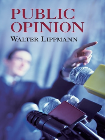 an analysis of the stereotypes in the novel public opinion by walter lippman In the book public opinion, walter lippmann writes the following: () it is a problem of provoking feeling in the reader, of inducing him to feel a sense of personal identification with the stories he is reading.