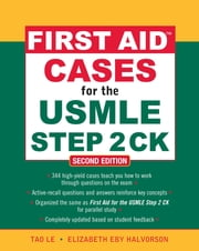 First Aid Cases for the USMLE Step 2 CK, Second Edition ebook by Tao Le,Elizabeth Halvorson