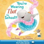 You're Wearing THAT to School?! - A Hyperion Read-Along ebook by Lynn Plourde,Sue Cornelison