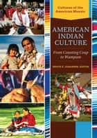 American Indian Culture: From Counting Coup to Wampum [2 volumes] ebook by Bruce E. Johansen