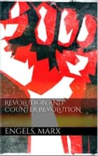 Revolution and Counter-Revolution ebook by Marx,Engels