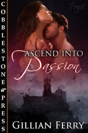 Ascend into Passion ebook by Gillian Ferry