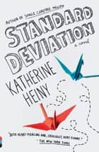 Standard Deviation - A novel ebook by Katherine Heiny
