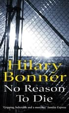 No Reason To Die ebook by Hilary Bonner