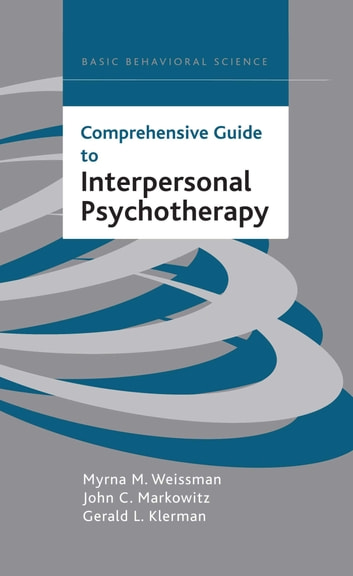 Comprehensive Guide To Interpersonal Psychotherapy ebook by Myrna M. Weissman,John C. Markowitz,Gerald Klerman