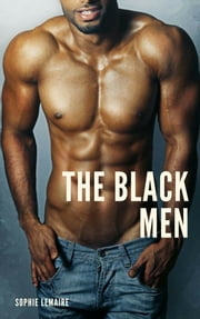 The Black Men eBook by Sophie Lemaire