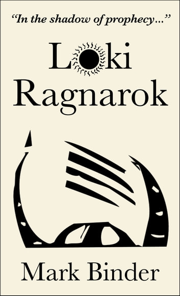 Loki Ragnarok - The Viking Armageddon retold by the trickster ebook by Mark Binder