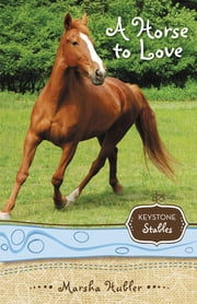 A Horse to Love ebook by Marsha Hubler