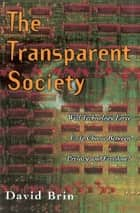The Transparent Society ebook by David Brin