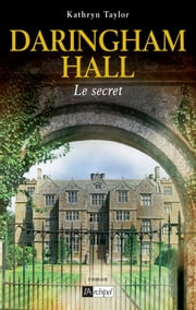 Daringham hall T2 - Le secret eBook by Kathryn Taylor