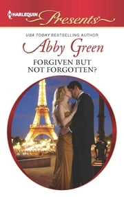 Forgiven but not Forgotten? ebook by Abby Green