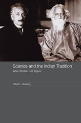 Science and the Indian Tradition - When Einstein Met Tagore ebook by David L. Gosling