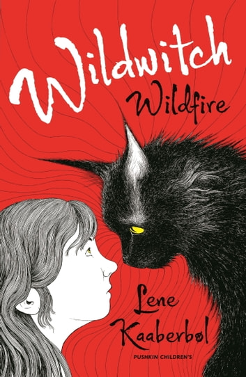 Wildwitch: Wildfire - Wildwitch: Volume One ebook by Lene Kaaberbol