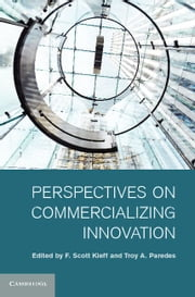 Perspectives on Commercializing Innovation ebook by Kieff, F. Scott
