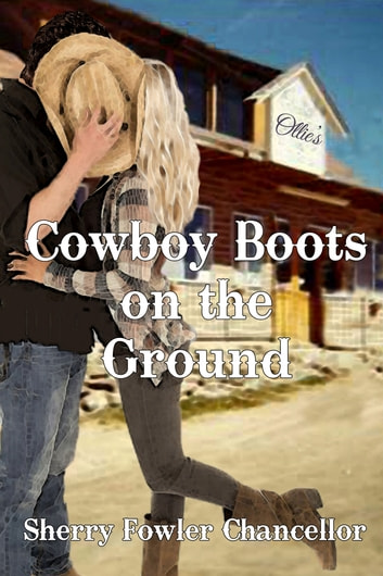 Cowboy Boots on that Ground ebook by Sherry Fowler Chancellor