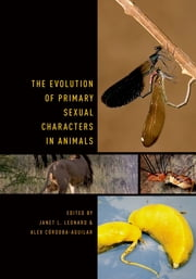 The Evolution of Primary Sexual Characters in Animals ebook by