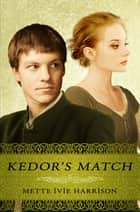 Kedor's Match ebook by Mette Ivie Harrison