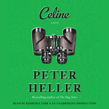 Celine - A novel audiobook by Peter Heller