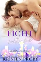 Fight With Me - A With Me In Seattle Novel ebook by
