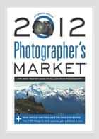2012 Photographer's Market ebook by Mary Burzlaff Bostic
