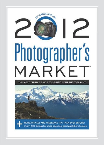 2012 Photographer's Market ebook by