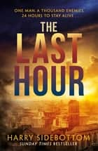 The Last Hour - '24' set in Ancient Rome ebook by Harry Sidebottom